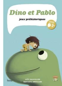 Dino et Pablo : jeux préhistoriques - BaptisteAmsallem