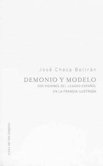 Demonio y modelo : dos visiones del legado espanol en la Francia ilustrada - JoséCheca