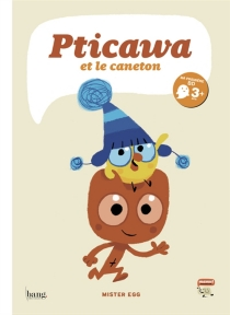 Pticawa et le caneton - Mister Egg