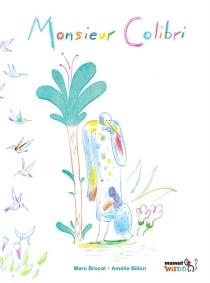 Monsieur Colibri - AmélieBillon Le Guennec