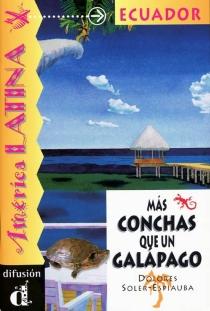Mas conchas que un galapago : Ecuador - DoloresSoler-Espiauba