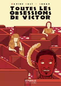 Toutes les obsessions de Victor - DavideCali