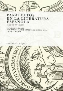 Paratextos en la literatura espanola (siglos XV-XVIII) -