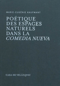 Poétique des espaces naturels dans la comedia nueva - Marie-EugénieKaufmant