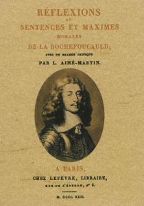 Réflexions ou Sentences et maximes morales de La Rochefoucauld - François deLa Rochefoucauld