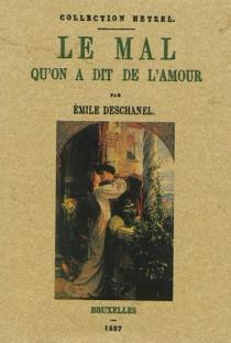 Le mal qu'on dit de l'amour - ÉmileDeschanel
