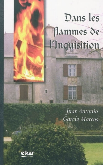 Dans les flammes de l'Inquisition - Juan AntonioGarcía Marcos