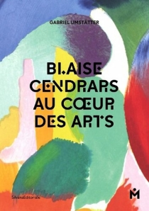 Blaise Cendrars au coeur des arts - GabrielUmstätter