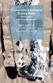 Croisement d'écritures France-Italie : hommage à Jean-Paul Manganaro -