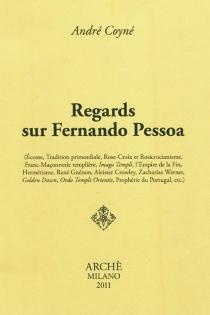 Regards sur Fernando Pessoa : Ecosse, Tradition primordiale, Rose-Croix et rosicrucianisme, franc-maçonnerie templière... - AndréCoyné