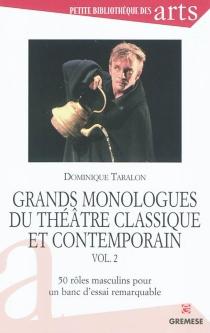 Grands monologues du théâtre classique et contemporain -