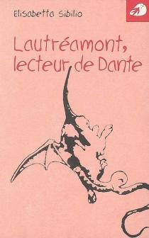 Lautréamont, lecteur de Dante - ElisabettaSibilio