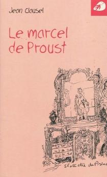 Le marcel de Proust - JeanClausel