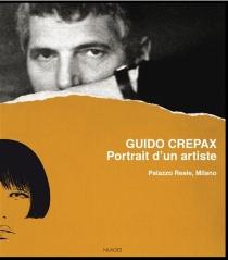 Guido Crepax : portrait d'un artiste| Guido Crepax : ritratto di un artista -