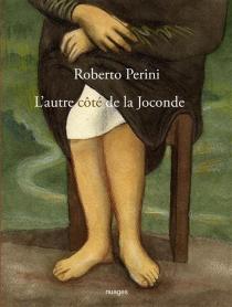 L'autre côté de la Joconde - RobertoPerini