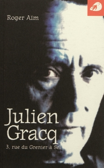 Julien Gracq : 3, rue du Grenier à sel - RogerAïm