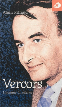 Vercors, l'homme du silence - AlainRiffaud