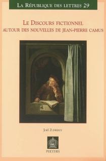 Le discours fictionnel : autour des nouvelles de Jean-Pierre Camus - JoëlZufferey