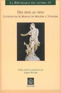 Des sens au sens : littérature et morale de Molière à Voltaire -