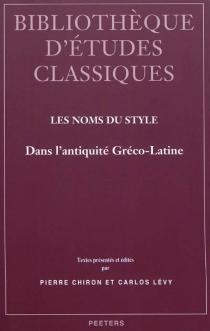 Les noms du style : dans l'Antiquité gréco-latine -