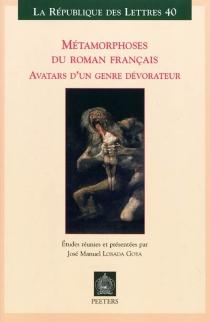 Métamorphoses du roman français : avatars d'un genre dévorateur -