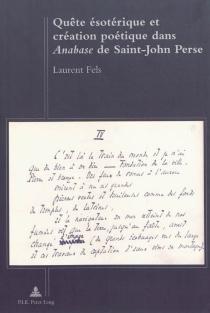 Quête ésotérique et création poétique dans Anabase de Saint-John Perse - LaurentFels