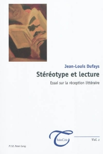 Stéréotype et lecture : essai sur la réception littéraire - Jean-LouisDufays