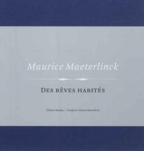Maurice Maeterlinck : des rêves habités - AndréCapiteyn