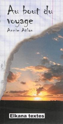 Au bout du voyage - AnnieAtlan
