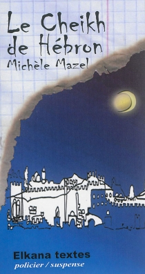 Le cheikh de Hébrom - MichèleMazel