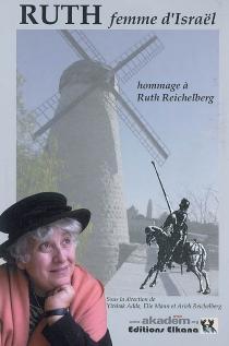 Ruth, femme d'Israël : un hommage à Ruth Reichelberg -