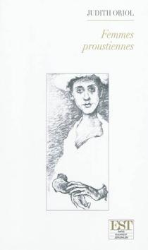 Femmes proustiennes : essai - JudithOriol