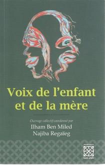 Voix de l'enfant et de la mère - IlhamBen Miled