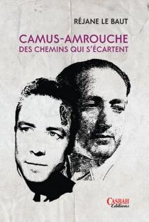 Camus-Amrouche, des chemins qui s'écartent - PierreLe Baut