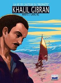 Khalil Gibran : la vie de l'auteur du Prophète - Laval NG