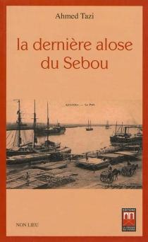 La dernière alose du Sebou - AhmedTazi