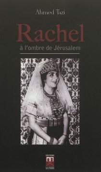 Rachel à l'ombre de Jérusalem - AhmedTazi