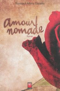 Amour nomade - Youssouf AmineElalamy