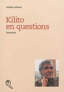Kilito en questions : entretiens - AminaAchour