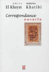 Correspondance ouverte - AbdelkebirKhatibi