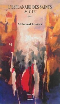 L'esplanade des saints et Cie : récit - MohamedLoakira
