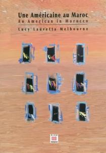 An American in Morocco| Une Américaine au Maroc - Lucy LaurettaMelbourne