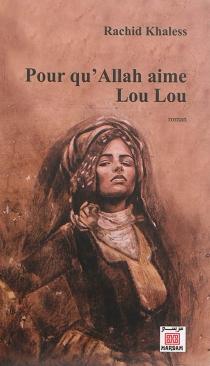 Pour qu'Allah aime Lou Lou - RachidKhaless
