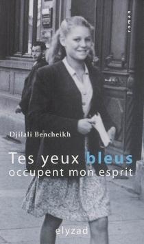 Tes yeux bleus occupent mon esprit - DjilaliBencheikh