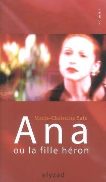 Ana ou La fille héron - Marie-ChristineSato