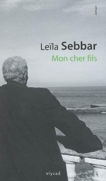 Mon cher fils - LeïlaSebbar