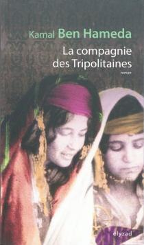 La compagnie des Tripolitaines - KamalBen Hameda