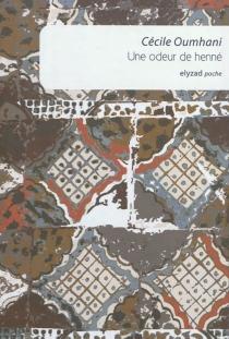 Une odeur de henné - CécileOumhani