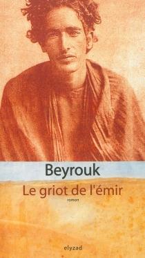 Le griot de l'émir - Beyrouk