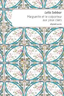 Marguerite et le colporteur aux yeux clairs - LeïlaSebbar